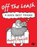 Fawcett, Rupert - Off The Leash: A Dog's Best Friend - 9781447268086 - V9781447268086