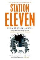 St. John Mandel, Emily - Station Eleven - 9781447268970 - V9781447268970