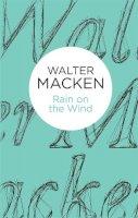 Macken, Walter - Rain on the Wind - 9781447269205 - 9781447269205