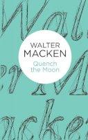 Macken, Walter - Quench the Moon - 9781447269274 - 9781447269274