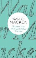 Macken, Walter - Sunset on the Window-Panes (Bello) - 9781447269328 - 9781447269328