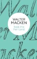 Macken, Walter - Seek the Fair Land (Bello) - 9781447270706 - 9781447270706