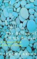 Carson, Ciaran - The Ballad of HMS Belfast (Bello) - 9781447271239 - 9781447271239