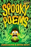 Carter, James, Moses, Brian - Spooky Poems - 9781447272588 - V9781447272588