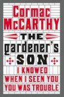 McCarthy, Cormac - The Gardener's Son - 9781447273134 - 9781447273134
