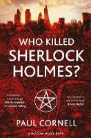 Cornell, Paul - Who Killed Sherlock Holmes? (Shadow Police) - 9781447273264 - V9781447273264