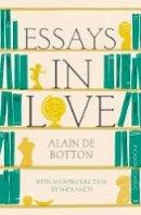 de Botton, Alain - Essays In Love: Picador Classic - 9781447275329 - V9781447275329
