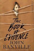Banville, John - The Book of Evidence: Picador Classic - 9781447275367 - V9781447275367