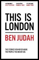 Judah, Ben - This is London: Life and Death in the World City - 9781447276272 - V9781447276272