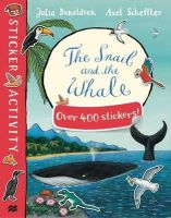 Donaldson, Julia - The Snail and the Whale Sticker Book - 9781447276692 - V9781447276692