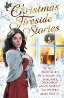 Dickinson, Margaret, Murray, Annie, Allen, Diane, Bradshaw, Rita, Wood, Mary, Weaver, Pam - Christmas Fireside Short Stories: A Collection of Christmas Short Stories from Pan Macmillan's Best Loved Saga Authors - 9781447276838 - KRA0011646