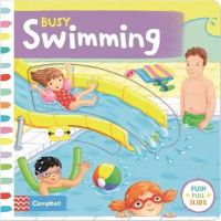 Finn, Rebecca, Redford, Ruth - Busy Swimming: Push, Pull and Slide the Scenes to Bring the Swimming Pool to Life! (Busy Books) - 9781447277026 - V9781447277026