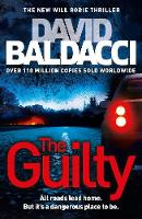 Baldacci, David - The Guilty (Will Robie Series) - 9781447277569 - KCG0003293