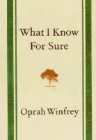 Winfrey, Oprah - What I Know for Sure - 9781447277668 - 9781447277668