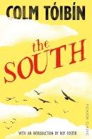 Colm Tóibín - The South: Picador Classic - 9781447277729 - 9781447277729