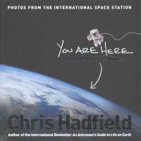 Hadfield, Chris - You Are Here: Around the World in 92 Minutes - 9781447278603 - V9781447278603