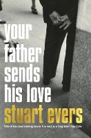 Evers, Stuart - Your Father Sends His Love - 9781447280583 - V9781447280583