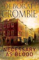 Crombie, Deborah - Necessary as Blood - 9781447283379 - V9781447283379