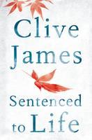 James, Clive - Sentenced to Life - 9781447284055 - V9781447284055