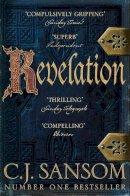 Sansom, C. J. - Revelation (The Shardlake Series) - 9781447285861 - 9781447285861