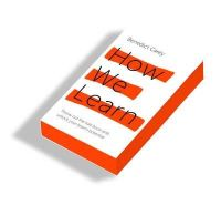 Carey, Benedict - How We Learn: The Surprising Truth About When, Where and Why it Happens - 9781447286349 - V9781447286349