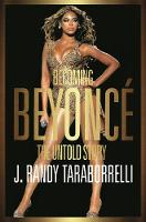 Taraborrelli, J. Randy - Becoming Beyoncé: The Untold Story - 9781447286356 - V9781447286356