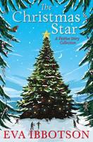 Ibbotson, Eva - The Christmas Star: A Festive Story Collection - 9781447287346 - V9781447287346