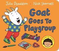 Donaldson, Julia - Goat Goes to Playgroup - 9781447287919 - V9781447287919