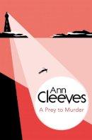 Cleeves, Ann - A Prey to Murder - 9781447289081 - V9781447289081