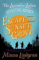 Lindgren, Minna - Escape from Sunset Grove (Lavender Ladies Detective Agency) - 9781447289388 - V9781447289388