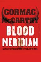 McCarthy, Cormac - Blood Meridian: Picador Classic - 9781447289456 - 9781447289456