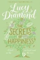 Diamond, Lucy - The Secrets of Happiness - 9781447299172 - 9781447299172