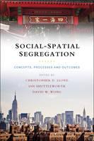 Christopher D. Lloyd - Social-Spatial Segregation: Concepts, Processes and Outcomes - 9781447301349 - V9781447301349