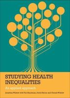 Wistow, Jonathan, Blackman, Tim, Byrne, David S., Wistow, Gerald - Studying Health Inequalities (Evidence for Public Health Practice) - 9781447305279 - V9781447305279