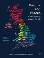 Dorling, Danny, Thomas, Bethan - People and Places: A Twenty-First Century Atlas of the UK - 9781447311379 - V9781447311379