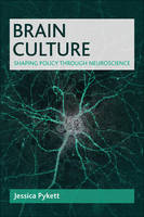 Pykett, Jessica - Brain Culture: Shaping Policy through Neuroscience - 9781447314059 - V9781447314059
