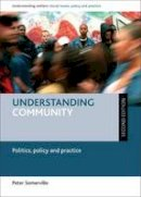 Somerville, Peter - Understanding Community: Politics, Policy and Practice - Second Edition (Understanding Welfare: Social Issues, Policy and Practice) - 9781447316084 - V9781447316084