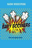 Woodspring, Naomi - Baby Boomers: Time and the Ageing Body - 9781447318774 - V9781447318774