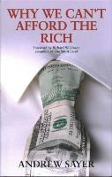 Sayer, Andrew - Why We Can't Afford the Rich - 9781447320791 - V9781447320791