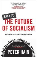 Hain, Peter - Back to the Future of Socialism - 9781447321682 - V9781447321682