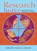 Andrew J. Jolivette - Research Justice: Methodologies for Social Change - 9781447324638 - V9781447324638