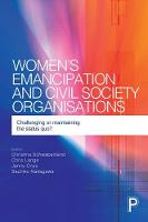 Christina Schwabenland - Women's Emancipation and Civil Society Organisations: Challenging or Maintaining the Status Quo? - 9781447324775 - V9781447324775
