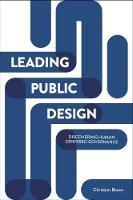 Bason, Christian - Leading Public Design: Human Centered Governance - 9781447325581 - V9781447325581