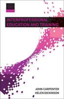 Carpenter, John, Dickinson, Helen - Interprofessional Education and Training (Better Partnership Working) - 9781447329800 - V9781447329800