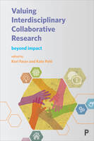 Keri Facer, Kate Pahl - Valuing Interdisciplinary Collaborative Research: Beyond Impact - 9781447331629 - V9781447331629