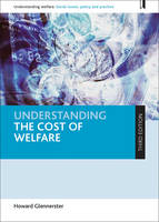 Glennerster, Howard - Understanding the Cost of Welfare (Understanding Welfare: Social Issues, Policy and Practice) - 9781447334040 - V9781447334040
