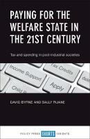 Byrne, David S., Ruane, Sally - Paying for the Welfare State in the 21st Century: Tax and Spending in Post-Industrial Societies - 9781447336532 - V9781447336532