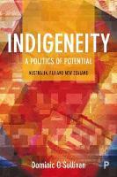O'Sullivan, Dominic - Indigeneity: A Politics of Potential: Australia, Fiji and New Zealand - 9781447339427 - V9781447339427