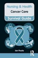 Peate, Ian - Nursing & Health Survival Guide: Cancer Care - 9781447912040 - V9781447912040