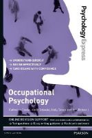 Steele, Catherine - Psychology Express: Occupational Psychology (Undergraduate Revision Guide) - 9781447921684 - 9781447921684